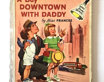 A Day Downtown with Daddy by Miss Frances Ding Dong School Hardback Book