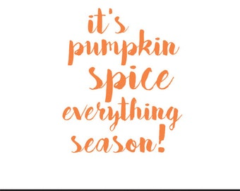 it's pumpkin spice everything season fall clip art svg dxf file instant download silhouette cameo cricut digital scrapbooking commercial use