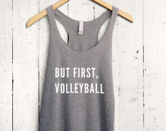 Funny Volleyball Shirt - womens volleyball top, volleyball player vest, but first volleyball tank, funny volleyball tank, volleyball jersey