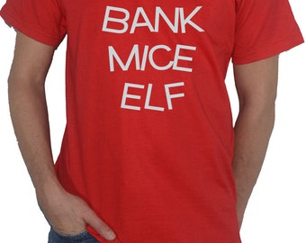 Ice Bank Mice Elf - Funny T-Shirt (play on words, say fast) Mens Top