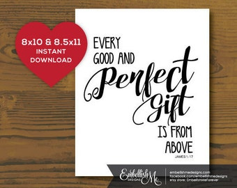 8x10 & 8.5x11 Every Good and Perfect Gift is From Above, James 1:17, INSTANT DOWNLOAD, PRINTABLE, Bible Verse