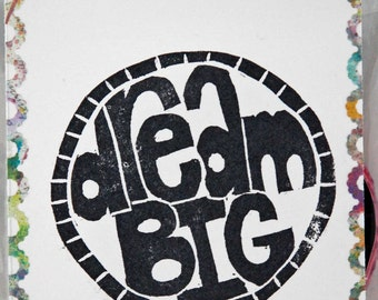 """Un-mounted, hand carved rubber stamp """"dream BIG"""""""