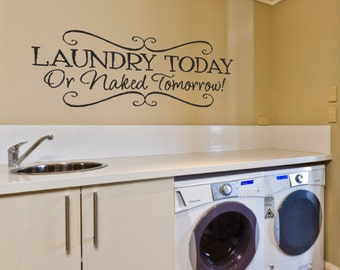 Laundry Today Or Naked Tomorrow Vinyl Wall Decals Laundry Room Wall Decals Stickers Murals