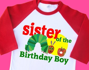 Hungry Caterpillar Sister of the Birthday Boy Shirt. Personalized Raglan with Name. [Sister of the Birthday Boy or Girl] (35179)