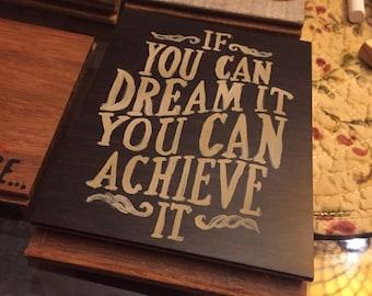 Dream It Achieve It Mini Sign