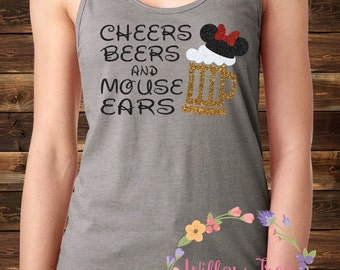 Cheers Beers and Mouse Ears Minnie Mickey Mouse Beer Women's Shirt, Epcot Food and Wine Festival, Disney Sparkle Shirt, Racerback Tank,