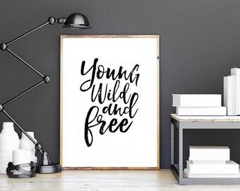 PRINTABLE Art,Young Wild And Free,Kids Room Decor,Nursery Wall Art,Kids Gift,Childs Decor,Typography Prints,Wilds And Free Quote,Quote Art