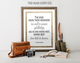 Quote print President quote all art Thomas Jefferson quote art Manly wall art Man cave decor He who knows most quote Manly office wall art