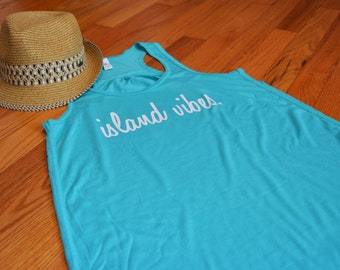 Island Vibes Tank Top | Weekend Getaway Shirt | Girls Weekend | Casual Tee | Vacation