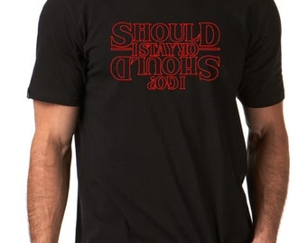STRANGER THINGS -  T-shirt - Should i stay or should i go - Hit TV Show Inspired - Hand Screen Printed - Upside Down