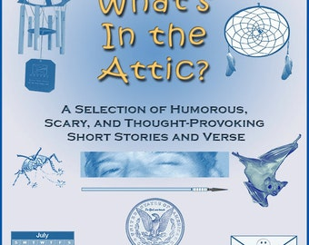 What's In The Attic? (24 humorous or slightly scary short stories in common PDF format)