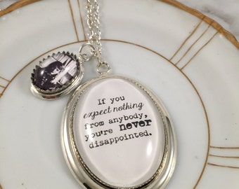 Sylvia Plath Necklace, If you expect nothing from anybody, Literary Necklace, Gift for Her, Gift Under 20, Girlfriend Gift, Daughter Gift,