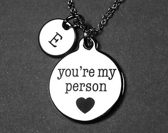 You're my person Necklace, your my person charm, Best friends, BFF, Great friend gift, hand stamped initial, personalized, best friend gift