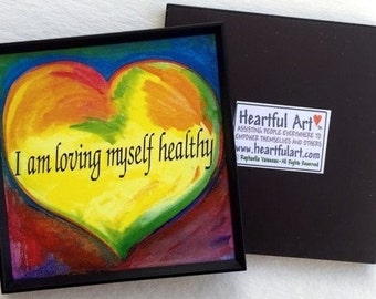 I Am LOVING MYSELF HEALTHY Inspirational Eating Disorder Recovery Motivation Spiritual Wellness Healing Heartful Art by Raphaella Vaisseau