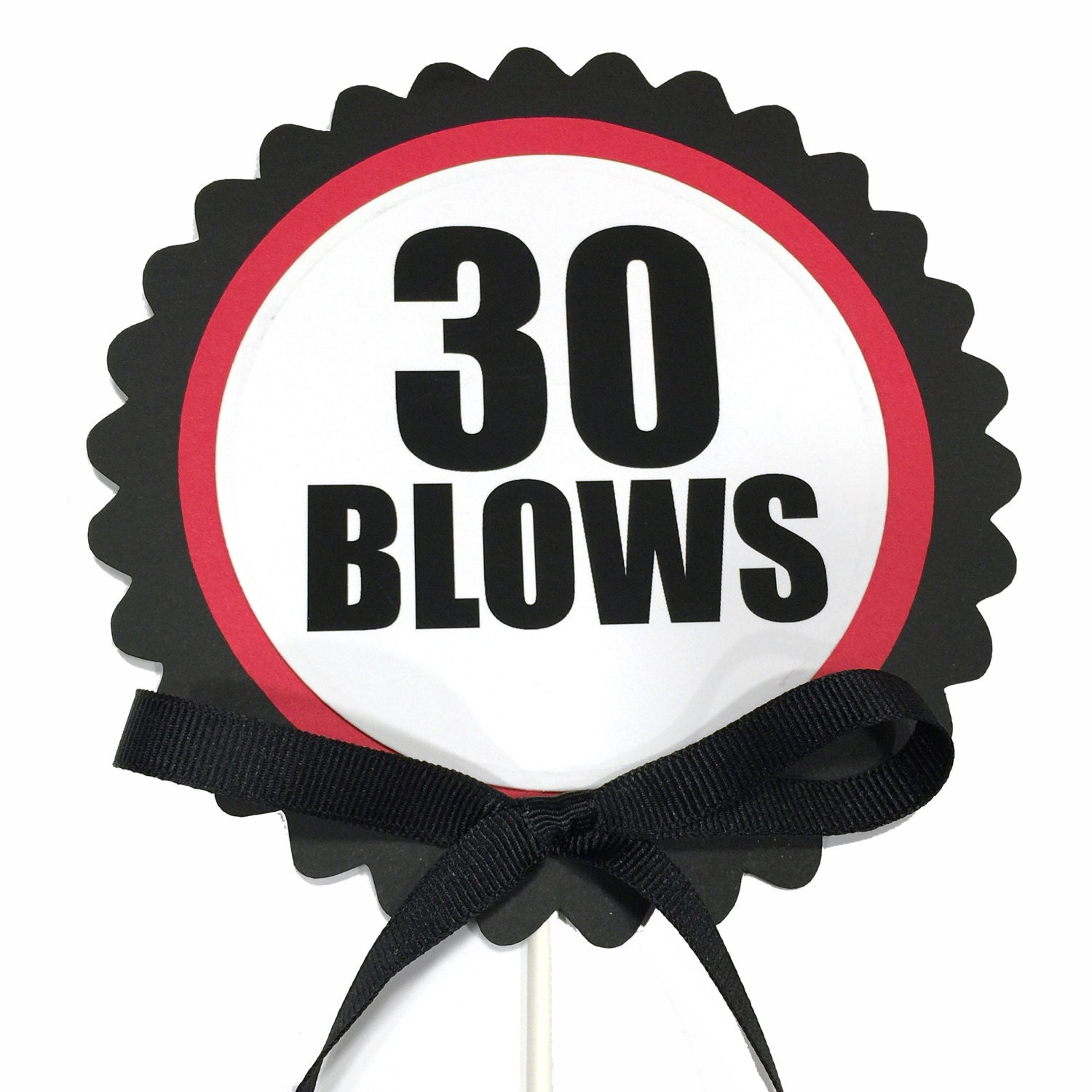 30 Blows 30th Birthday Cake Topper Black Red And White