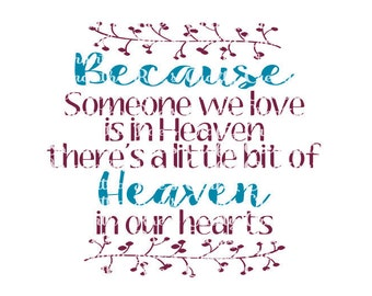 SVG PNG DFX - Because someone we love is in Heaven, there is a little bit of Heaven in our Hearts - Digital Cut Files for Cricut, Silhouette