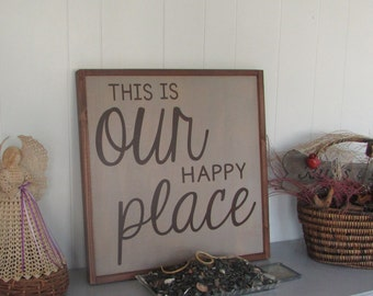 This is our happy place | Distressed Wood Sign | Brown lettering and Brown Frame |  Hanging Wood Sign