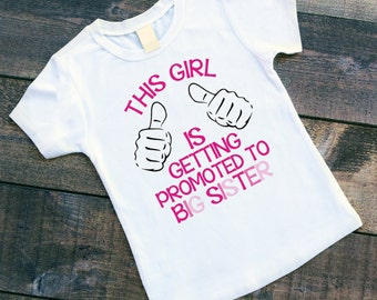 This Girl is Getting Promoted to Big Sister Shirt or Bodysuit - Pregnancy Announcement