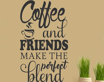 Coffee and Friends Quote, Vinyl Wall Lettering, Vinyl Decals, Wall Quotes, Vinyl Letters, Wall Words, Coffee Decal, Gift for Friend