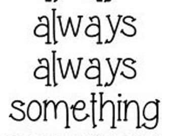 There is always always always something to be thankful for vinyl wall decal