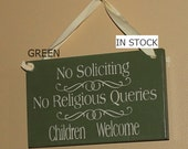 No Soliciting/No Religious Queries/Children Welcome Sign/YOU Choose Color/Wood Sign/Front Door Sign/Ready to Ship