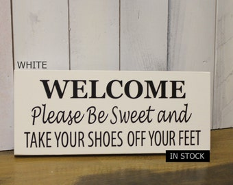 Welcome/Please Be Sweet/Take Your Shoes Off Your Feet/Remove Shoes Sign/Handpainted/YOU Choose Color