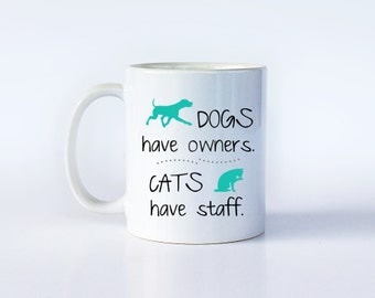 Funny Pet Mug | Dogs Have Owners Cats Have Staff | Funny Mug | Animal Rescue | Dog Lover Gift | Funny Dog Gift | Cat Lover Gift | M64