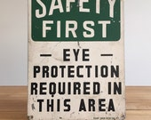 Vintage Safety First Sign - Industrial Factory Safety Sign - Eye Protection Required