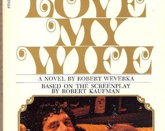 I Love My Wife by Robert Weverka 1972 PB 1st Movie Tie-In Elliott Gould