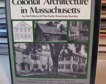 Colonial Architecture in Massachusetts by Robert G. Miner and The Early American Society