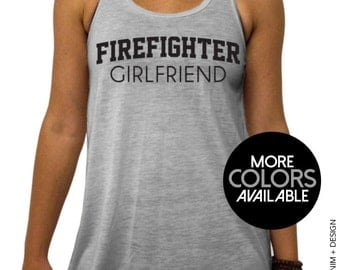 Firefighter Girlfriend Tank - Flowy Racerback Tank Top - More Colors Available