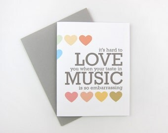 Your Taste in Music is Embarrassing: Love / Anniversary Card