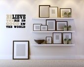 Believe There Is Good In The World Vinyl Decal Set - Believe Vinyl Art Wall Decal, Home Decor, Be The Good Wall Vinyl Art Decal, 21x14.25