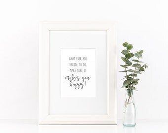 Makes You Happy Quote - 5x7 Print