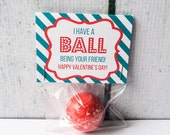 Custom Printable Have a Ball Kids Valentine Treat Bag Topper