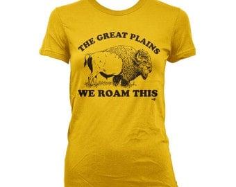 The Great Plains We Roam This Buffalo WOMEN'S T-shirt