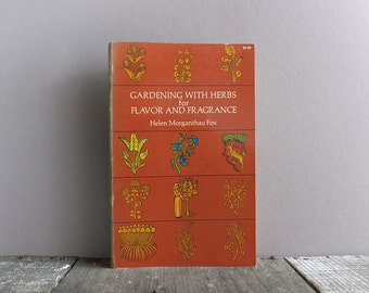 Vintage 1970 Gardening with Herbs for Flavor and Fragrance Book / Herb Gardening Book