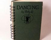 1943 DANCING Handmade Journal Vintage Upcycled Book Vintage Notebook