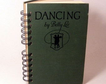 1943 DANCING Handmade Journal Vintage Upcycled Book Vintage Notebook
