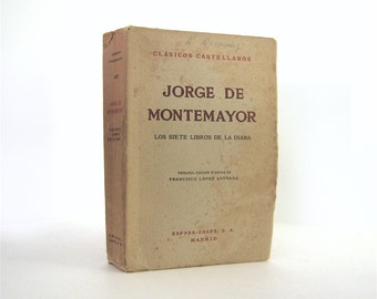 Los Siete Libros de La Diana, 16th century Pastoral Romance by Jorge De Montemayor, Issued 1946 by Espasa - Calpe, Spanish Text Vintage Book