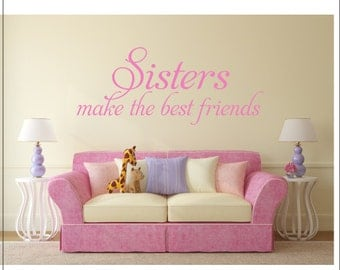 Sisters Make the Best of Friends Wall Decal Sisters Wall Decal Sisters Vinyl Decal Sisters Bedroom Decal Nursery Wall Decal Sisters Decal