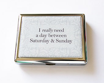 Cigarette Case, Metal cigarette case, Cigarette box, Metal Wallet, funny cigarette case, Need a day between Saturday and Sunday, grey (5741)
