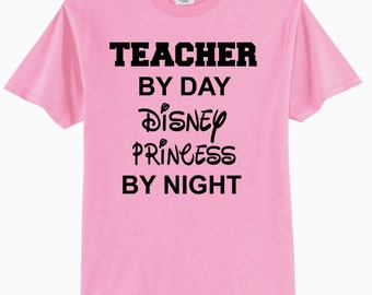 Teacher By Day Disney Princess By Night Adult T-Shirt With BLACK Graphics