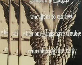 Sisters Are Angels Who Lift Us To Our Feet When Our Wings Have Trouble Remembering How To Fly