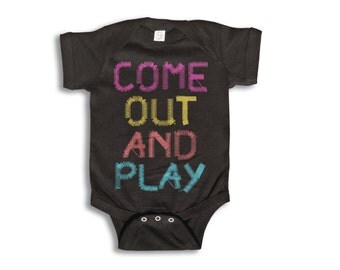 Baby One Piece - Come Out And Play  Onesie - 100% cotton Short Sleeve & Long Sleeve - Newborn to 18 Months - Baby Boy - Baby Girl