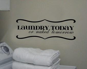 Laundry Today or Naked Tomorrow Vinyl Wall Art