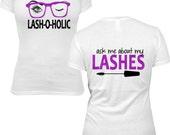 3D+ Fiber Lash - LASH-O-HOLIC Ladies Glitter Shirt - Lash Shirt - Younique Shirt - Ask me about my lashes Shirt -  Mascara Shirt