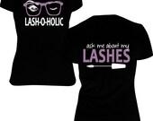 3D+ Fiber Lash - LASH-O-HOLIC Ladies Shirt - Lash Shirt - Younique Shirt - Ladies Lash Shirt - Ask me about my lashes Shirt -  Mascara Shirt