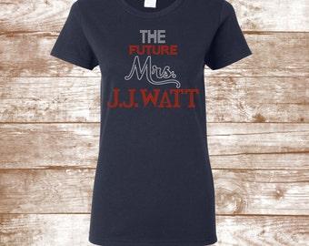 J.J. Watt Shirt - Future Mrs. J.J. Watt Rhinestone Bling Shirt - Houston Football - Sunday Funday - Football Clothing - Football Shirt -