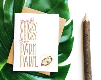 Youre The Chicky Chicky To My Parm Parm/Love Card/A2 Card/Unique Love Card/Card for husband or boyfriend/Under 5/Card for Wife or girlfriend